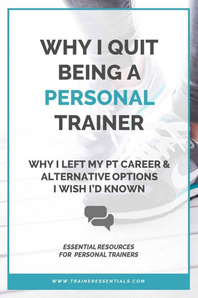 Why I Quit Being A Personal Trainer Pinterest